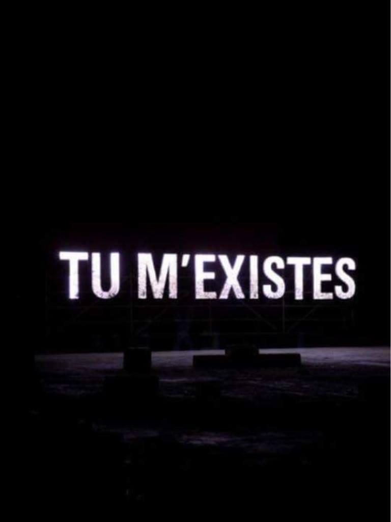 tu m'existes