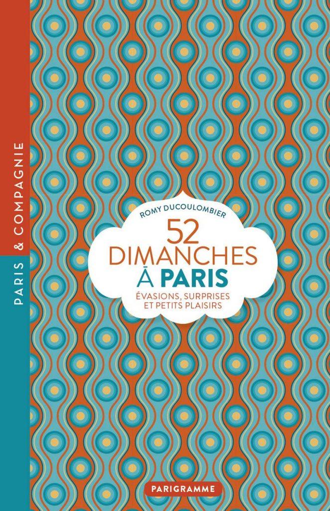 Guide de voyage 52 dimanches  à Paris